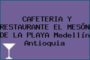 CAFETERIA Y RESTAURANTE EL MESÓN DE LA PLAYA Medellín Antioquia