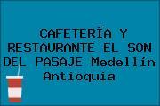 CAFETERÍA Y RESTAURANTE EL SON DEL PASAJE Medellín Antioquia