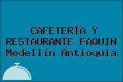 CAFETERÍA Y RESTAURANTE FAQUIN Medellín Antioquia
