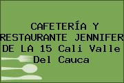 CAFETERÍA Y RESTAURANTE JENNIFER DE LA 15 Cali Valle Del Cauca
