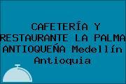 CAFETERÍA Y RESTAURANTE LA PALMA ANTIOQUEÑA Medellín Antioquia