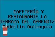 CAFETERÍA Y RESTAURANTE LA TERRAZA DEL APRENDIZ Medellín Antioquia