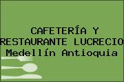CAFETERÍA Y RESTAURANTE LUCRECIO Medellín Antioquia