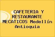 CAFETERIA Y RESTAURANTE MECATICOS Medellín Antioquia