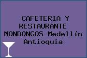 CAFETERIA Y RESTAURANTE MONDONGOS Medellín Antioquia