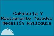 Cafeteria Y Restaurante Palados Medellín Antioquia