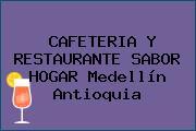 CAFETERIA Y RESTAURANTE SABOR HOGAR Medellín Antioquia
