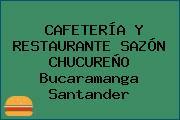 CAFETERÍA Y RESTAURANTE SAZÓN CHUCUREÑO Bucaramanga Santander