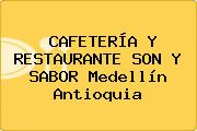 CAFETERÍA Y RESTAURANTE SON Y SABOR Medellín Antioquia