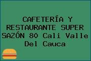 CAFETERÍA Y RESTAURANTE SUPER SAZÓN 80 Cali Valle Del Cauca