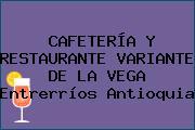 CAFETERÍA Y RESTAURANTE VARIANTE DE LA VEGA Entrerríos Antioquia