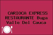 CARIOCA EXPRESS RESTAURANTE Buga Valle Del Cauca