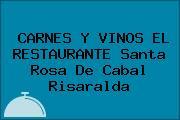 CARNES Y VINOS EL RESTAURANTE Santa Rosa De Cabal Risaralda
