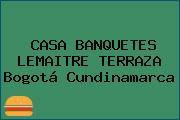 CASA BANQUETES LEMAITRE TERRAZA Bogotá Cundinamarca