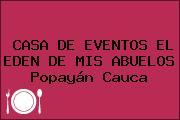 CASA DE EVENTOS EL EDEN DE MIS ABUELOS Popayán Cauca