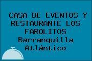 CASA DE EVENTOS Y RESTAURANTE LOS FAROLITOS Barranquilla Atlántico