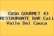 CASA GOURMET 43 RESTAURANTE BAR Cali Valle Del Cauca