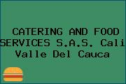 CATERING AND FOOD SERVICES S.A.S. Cali Valle Del Cauca