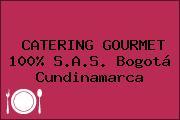 CATERING GOURMET 100% S.A.S. Bogotá Cundinamarca