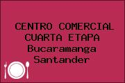 CENTRO COMERCIAL CUARTA ETAPA Bucaramanga Santander