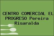 CENTRO COMERCIAL EL PROGRESO Pereira Risaralda
