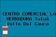 CENTRO COMERCIAL LA HERRADURA Tuluá Valle Del Cauca