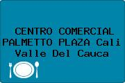 CENTRO COMERCIAL PALMETTO PLAZA Cali Valle Del Cauca