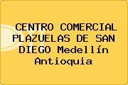 CENTRO COMERCIAL PLAZUELAS DE SAN DIEGO Medellín Antioquia