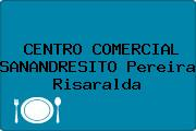 CENTRO COMERCIAL SANANDRESITO Pereira Risaralda