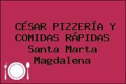 CÉSAR PIZZERÍA Y COMIDAS RÁPIDAS Santa Marta Magdalena