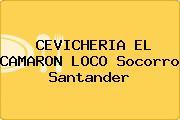 CEVICHERIA EL CAMARON LOCO Socorro Santander
