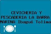 CEVICHERIA Y PESCADERIA LA BARRA MARINA Ibagué Tolima