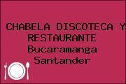 CHABELA DISCOTECA Y RESTAURANTE Bucaramanga Santander