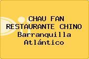 CHAU FAN RESTAURANTE CHINO Barranquilla Atlántico