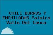 CHILI BURROS Y ENCHILADAS Palmira Valle Del Cauca