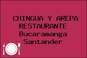 CHINGUA Y AREPA RESTAURANTE Bucaramanga Santander