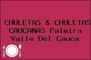 CHULETAS & CHULETAS CAUCANAS Palmira Valle Del Cauca