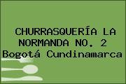 CHURRASQUERÍA LA NORMANDA NO. 2 Bogotá Cundinamarca
