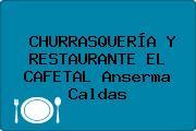 CHURRASQUERÍA Y RESTAURANTE EL CAFETAL Anserma Caldas