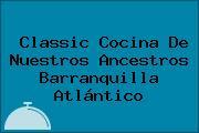 Classic Cocina De Nuestros Ancestros Barranquilla Atlántico