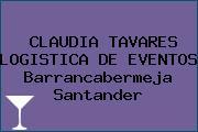 CLAUDIA TAVARES LOGISTICA DE EVENTOS Barrancabermeja Santander