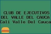 CLUB DE EJECUTIVOS DEL VALLE DEL CAUCA Cali Valle Del Cauca