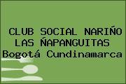 CLUB SOCIAL NARIÑO LAS ÑAPANGUITAS Bogotá Cundinamarca