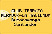 CLUB TERRAZA MIRADOR-LA HACIENDA Bucaramanga Santander