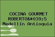 COCINA GOURMET ROBERTO'S Medellín Antioquia