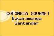 COLOMBIA GOURMET Bucaramanga Santander