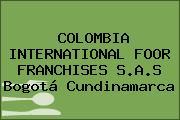 COLOMBIA INTERNATIONAL FOOR FRANCHISES S.A.S Bogotá Cundinamarca