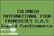 COLOMBIA INTERNATIONAL FOOR FRANCHISES S.A.S Bogotá Cundinamarca