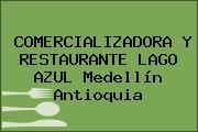 COMERCIALIZADORA Y RESTAURANTE LAGO AZUL Medellín Antioquia