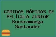 COMIDAS RÁPIDAS DE PELÍCULA JUNIOR Bucaramanga Santander